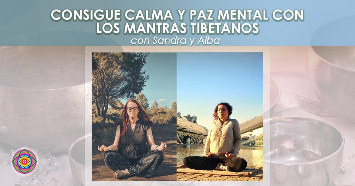 16 Noviembre Workshop Consigue calma y paz mental con los Mantras tibetanos con Sandra y Alba