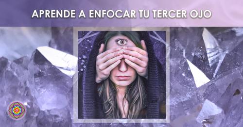 30 Noviembre - Workshop Aprende a enfocar tu tercer ojo
