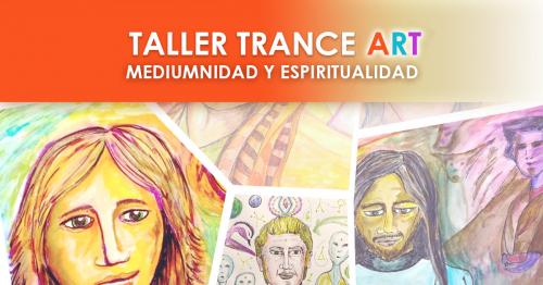 Taller Trance Art aprende a desarrollar tu mediumnidad a traves del arte y la espiritualidad