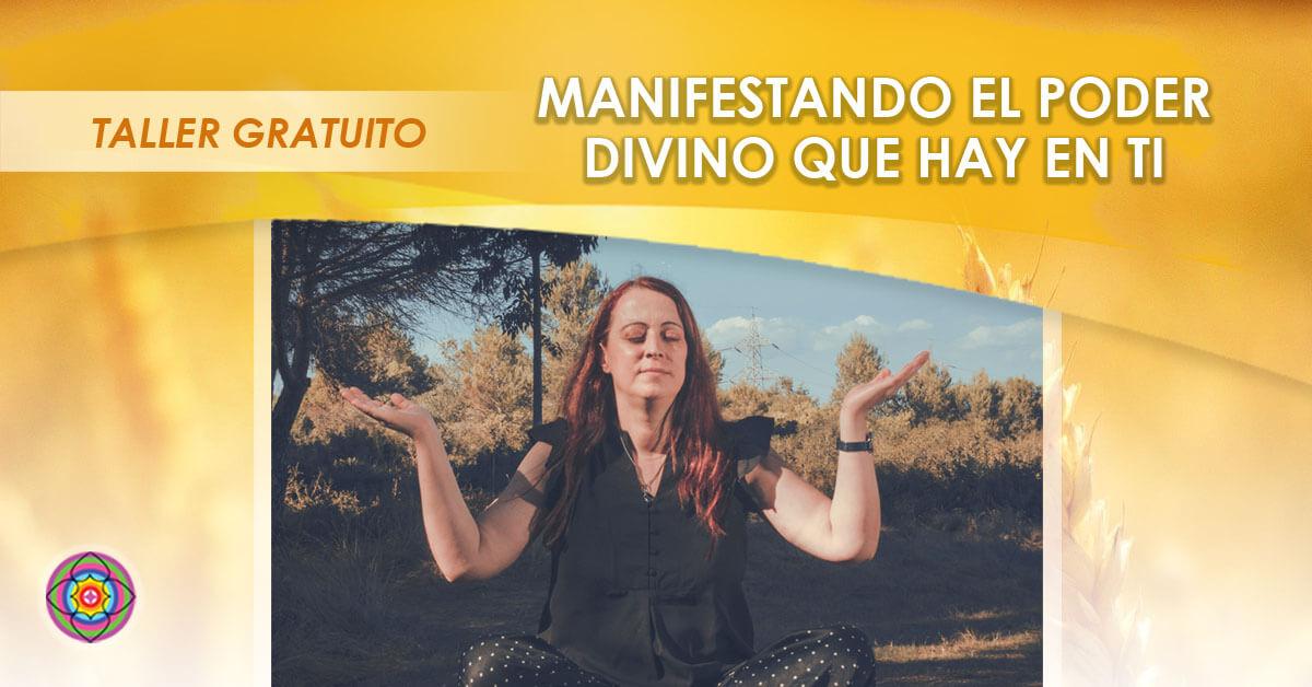 Taller Online Gratuito Manifestando el poder divino que hay en ti