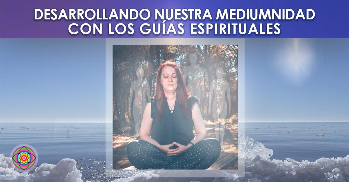 Workshop online desarrollando nuestra mediumnidad con los guías espirituales